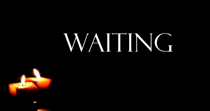 Waiting: Already & Not Yet
