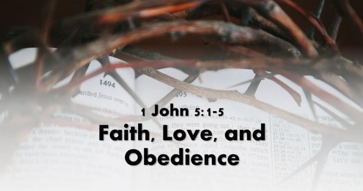 Faith, Love, & Obedience