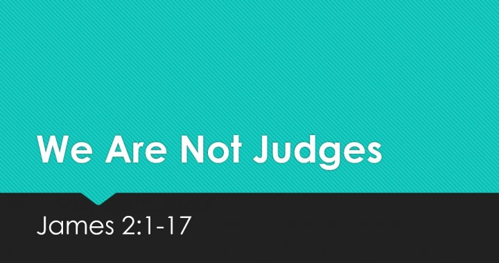 We Are Not Judges