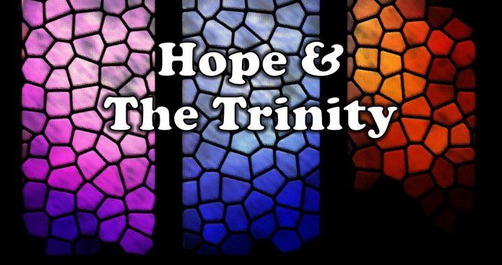 Hope & The Trinity
