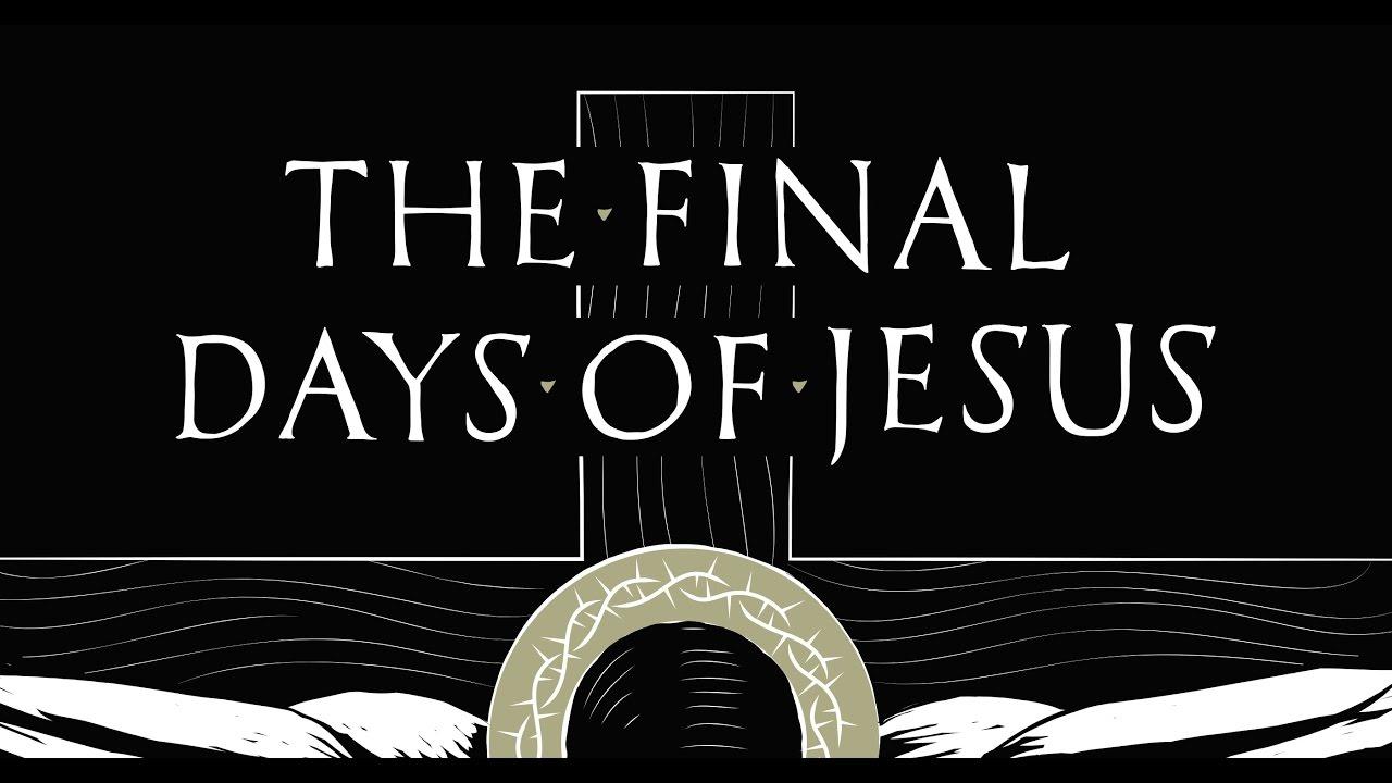 The Last Week of Jesus