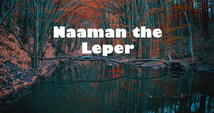 Naaman the Leper