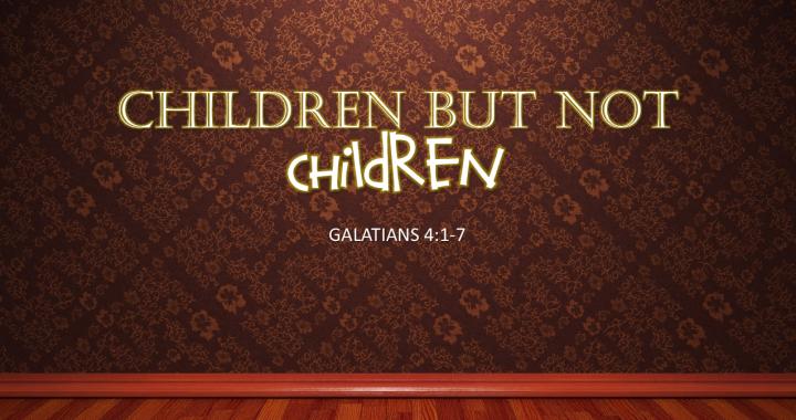 Children, But Not Children